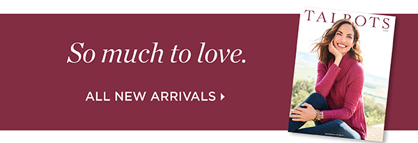 So much to love. Shop New Arrivals