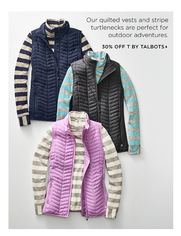 Online & In Stores! 30% off T by Talbots (regular price) Shop Now