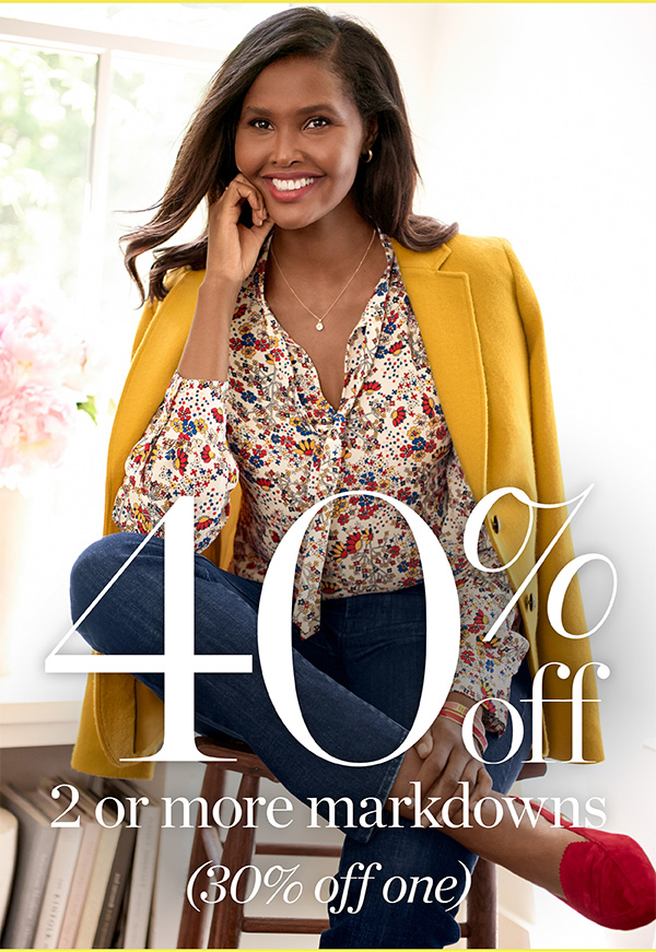 Mad for Markdowns 40% off 2 or more markdowns (30% off one) Shop Sale